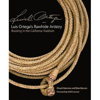 Luis Ortega's Rawhide Artistry - Braiding in the California Tradition