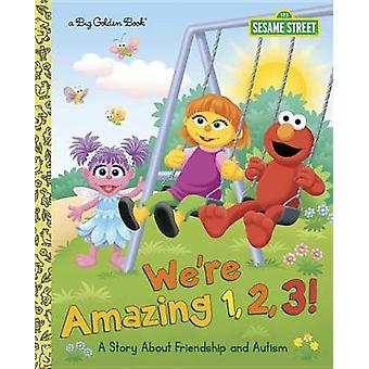 We're Amazing 1 -2 -3! a Story about Friendship and Autism (Sesame St
