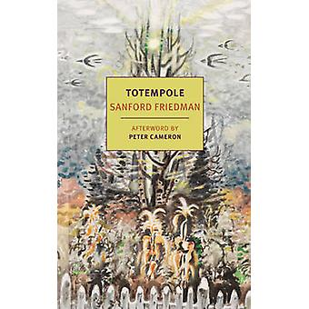 Totempole by Sanford Friedman - Peter Cameron - 9781590177617 Book