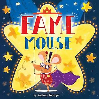 Fame Mouse by Joshua George - 9781784457044 Book
