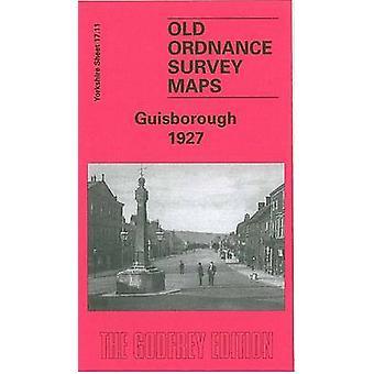Guisborough 1927 - Yorkshire Sheet 17.11 by Alan Godfrey - 97818415168