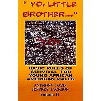 Basic Rules of Survival for Young African American Males - Volume II  -