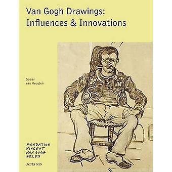 Van Gogh Drawings - Influences & Innovations by Sjraar van Heugten