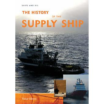 The History of the Supply Ship by Victor Gibson - 9780955700200 Book