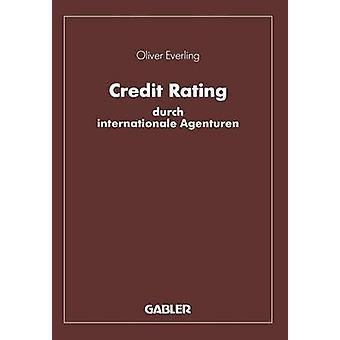Rating de crédito durch Internationale Agenturen eine Untersuchung zu den Komponenten und instrumentalen funktionen des rating por Everling & Oliver