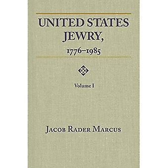United States Jewry, 1776-1985: Volume 1