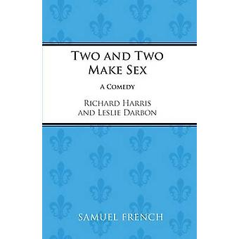 Two and Two Make Sex by Harris & Richard