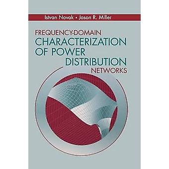 FrequencyDomain Characterization of Power Distribution Networks by Novak & Istvan