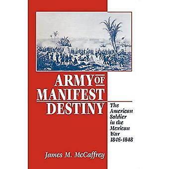 Ejército del destino manifiesto: el soldado americano en la guerra mexicana, 1846-1848