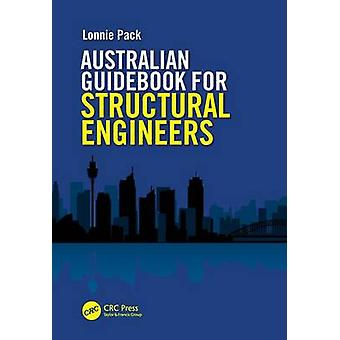 Australian Guidebook for Structural Engineers by Pack & Lonnie