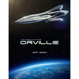 The World of The Orville by Bond & Jeff