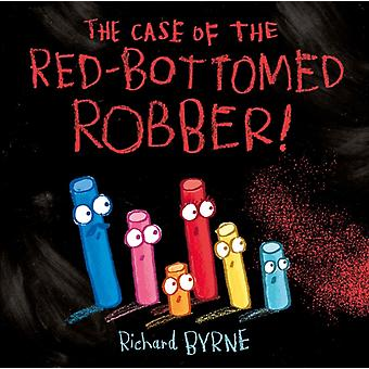Case of the RedBottomed Robber by Richard Byrne