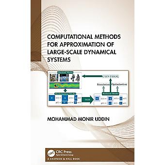 Computational Methods for Approximation of LargeScale Dynamical Systems by Uddin & Mohammad Monir