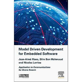 Model Driven Development for Embedded Software Application to Communications for Drone Swarm by Maxa & JeanAime