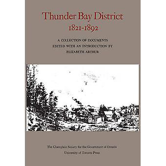 Thunder Bay District 1821  1892 by Arthur & Elizabeth