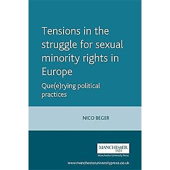 Tensions in the Struggle for Sexual Minority Rights in Europe by Nico Beger