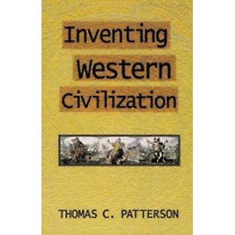 Inventing Western Civilization by Patterson & Thomas C.