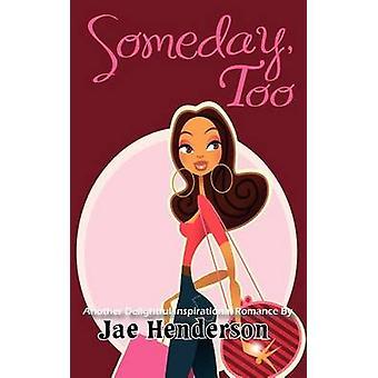 Someday Too by Henderson & Jae