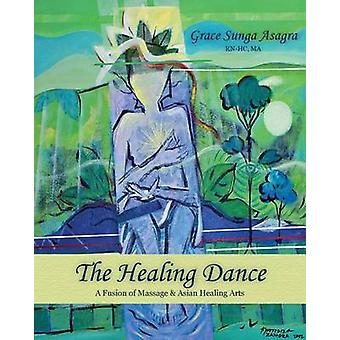 The Healing Dance by Asagra & Grace Sunga