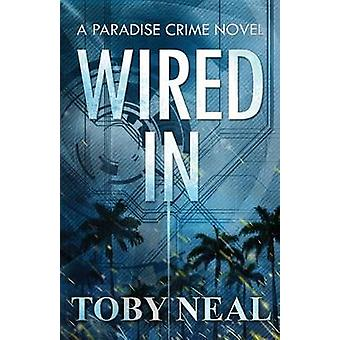 Wired In by Neal & Toby