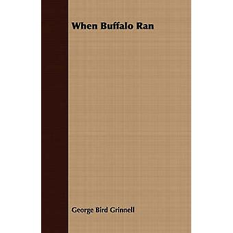 When Buffalo Ran by Grinnell & George Bird