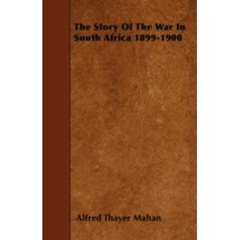 The Story of the War in South Africa 18991900 by Mahan & Alfred Thayer