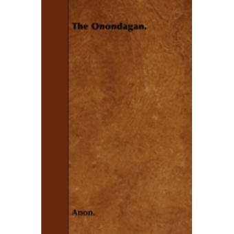The Onondagan. by Anon.