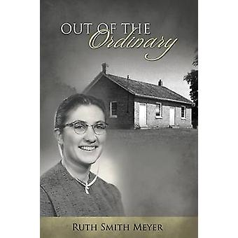 Out of the Ordinary by Smith Meyer & Ruth