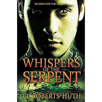 Whispers of the Serpent A Gripping Supernatural Thriller by RobertsHuth & C.L.
