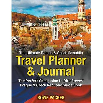 The Ultimate Prague  Czech Republic Travel Planner  Journal The Perfect Companion to Rick Steves Prague  Czech Republic Guide Book by Packer & Bowe