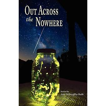 Out Across the Nowhere by WilloughbyBurle & Amy