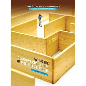 Facing the Cognitive Challenges of Multiple Sclerosis Second Edition by Gingold & Jeffrey