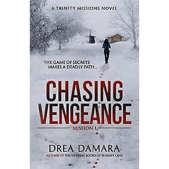 Chasing Vengeance by Damara & Drea