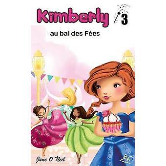 Kimberly au bal des fes by ONeil & Jane