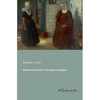 Madame Kaudels Gardinenpredigten by Jerrold & Douglas