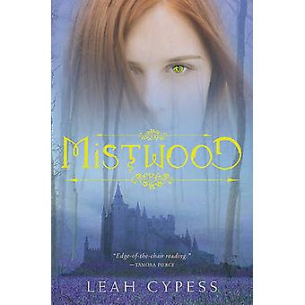 Mistwood by Cypess & Leah