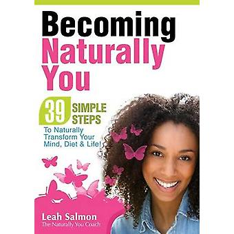Becoming Naturally You by Salmon & Leah