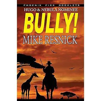 Bully  Hugo and Nebula Nominated Novella by Resnick & Mike
