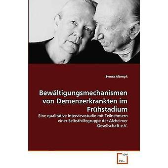 Bewltigungsmechanismen von Demenzerkrankten im Frhstadium by Altnk Semra