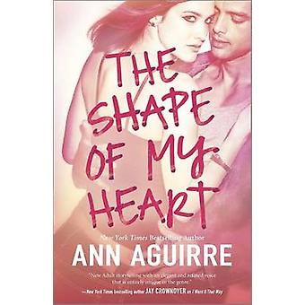 The Shape of My Heart by Ann Aguirre - 9780373779857 Book