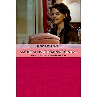 American Postfeminist Cinema - Women - Romance and Contemporary Cultur
