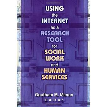 Using the Internet as a Research Tool for Social Work and Human Servi
