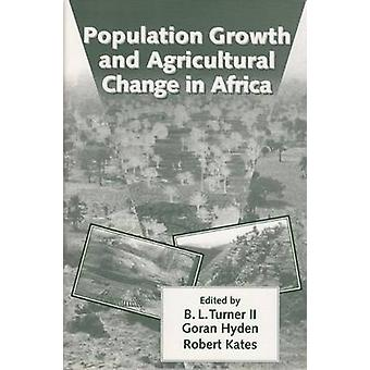 Population Growth and Agricultural Change in Africa by B. L. Turner -