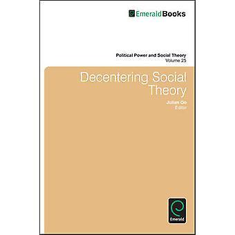 Decentering Social Theory by Julian Go - 9781781907269 Book
