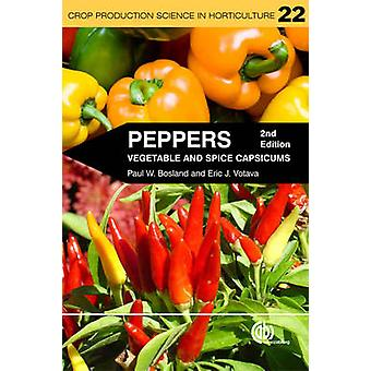 Peppers - Vegetables and Spice Capsicums (2nd Revised edition) by Paul