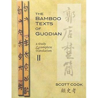 The Bamboo Texts of Guodian - A Study and Complete Translation - Volume