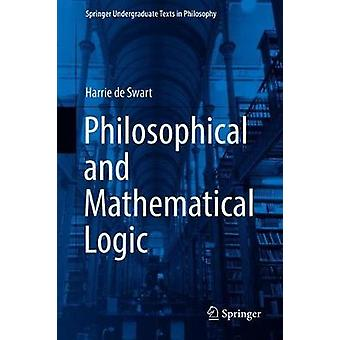 Philosophical and Mathematical Logic by Harrie de Swart - 97830300325