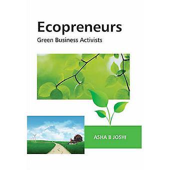 Ecopreneurs - Green Business Activists by Asha B. Joshi - 978813142712