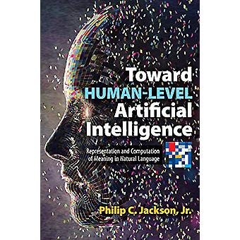 Toward Human-Level Artificial Intelligence by Philip Jackson - 978048