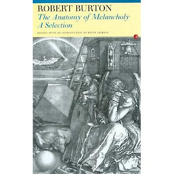 The Anatomy of Melancholy - A Selection (New edition) by Robert Burton